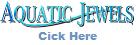 Check out AquaticJewels.com
